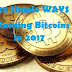 12 Simple Ways  Earning Bitcoins  in 2017