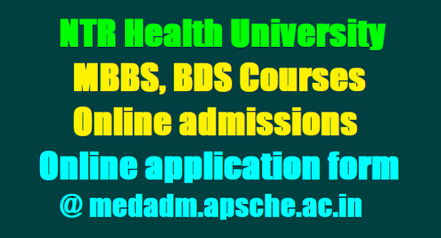 NTRUHS MBBS, BDS Admissions 2017, Online application form, medadm.apsche.ac.in