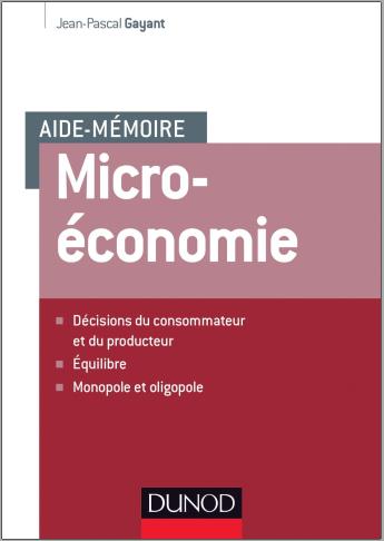 Livre : Aide-mémoire - Micro-économie - Jean-Pascal Gayant PDF