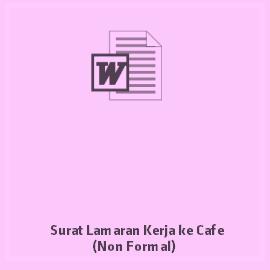 Surat Lamaran Kerja ke Cafe (Non Formal)