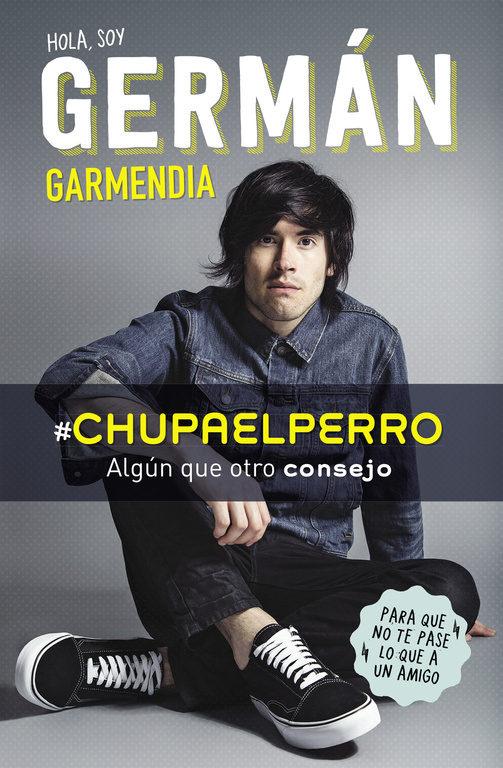 Hola soy German CHUPAELPERRO – Germán Garmendia