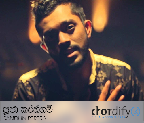 Pooja Karannam - Sandun Perera Chords ~ Sinhala Song Chords | Guitar ...