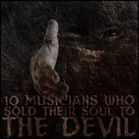 10 Musicians Who Sold Their Soul To The Devil