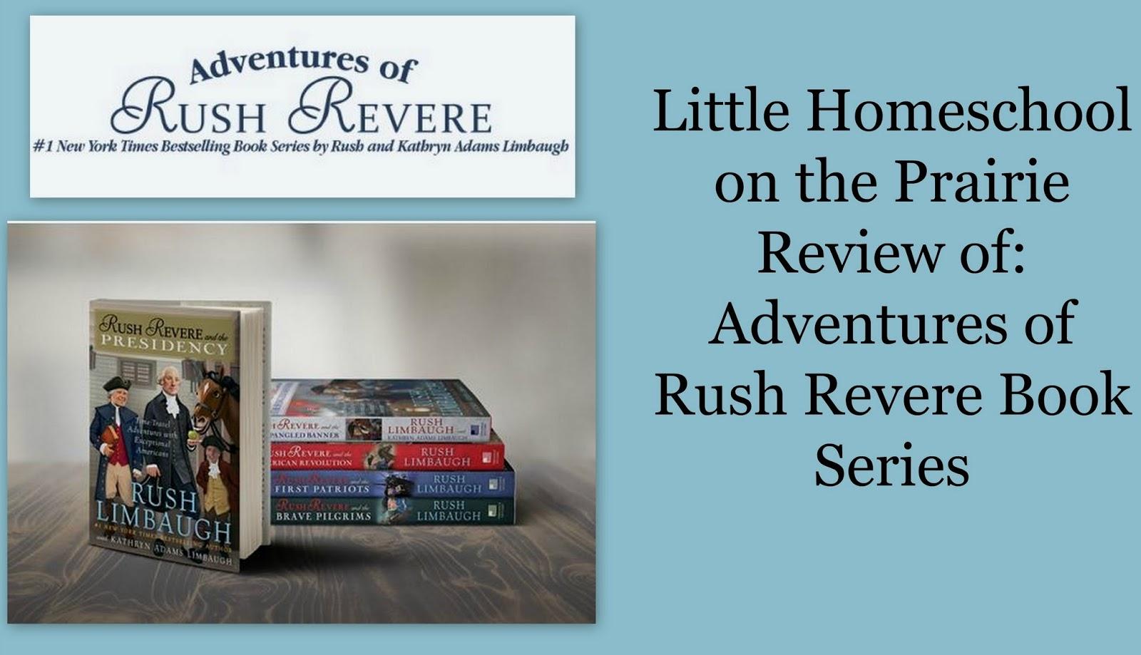 Little Homeschool On The Prairie Adventures Of Rush Revere Book Series A Homeschool Crew Review