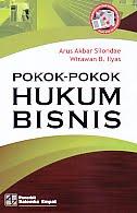 Judul Buku : POKOK-POKOK HUKUM BISNIS Pengarang : Arus Akbar Silondae & Wirawan B. Ilyas Penerbit : Salemba Empat