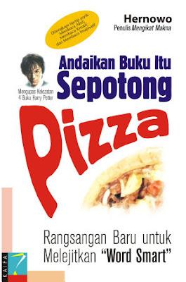 Andaikan Buku itu Sepotong Pizza