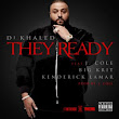 DJ Khaled ft. J. Cole, Big K.R.I.T. and Kendrick Lamar - They Ready - Hot New Music Today