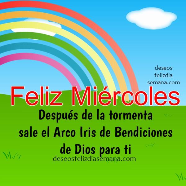 Mensajes, Frases de Feliz Miércoles con Imágenes Cristianas, tarjetas cristianas con buen mensaje de buenos deseos para este día Miércoles por Mery Bracho.