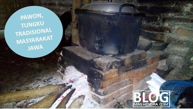 Pawon, Tungku Tradisional Masyarakat Jawa - Blog Mas Hendra
