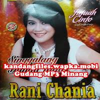 Rani Chania - Jarak Mamisah Cinto (Full Album)
