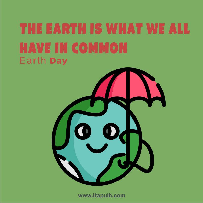 5 Quotes Keren Tentang Earth Day Hari Bumi Paja Tapuih