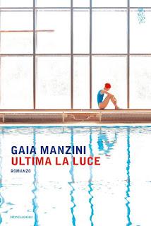 """Ultima luce"" , Gaia Manzini - Mondadori"