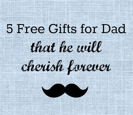 5 free ways to gift Dad this Father's Day