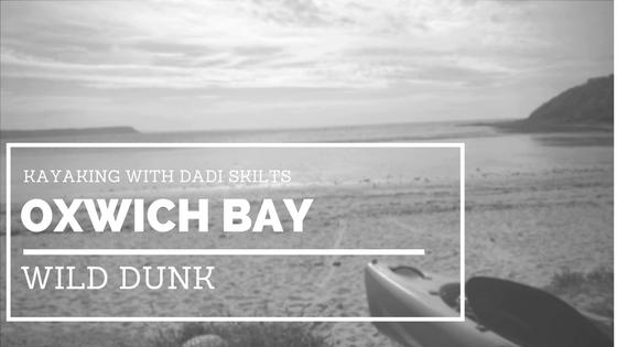 Wild Dunk Kayaking Oxwich Bay Dadi Skilts
