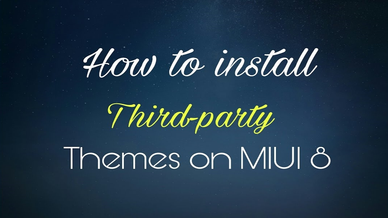 How to Install Third Party Themes on MIUI 8