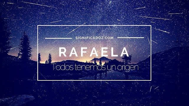 Significado y origen del Nombre Rafaela ¿Que Significa?