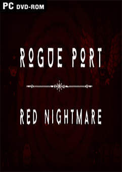 Rogue Port Red Nightmare PC Full