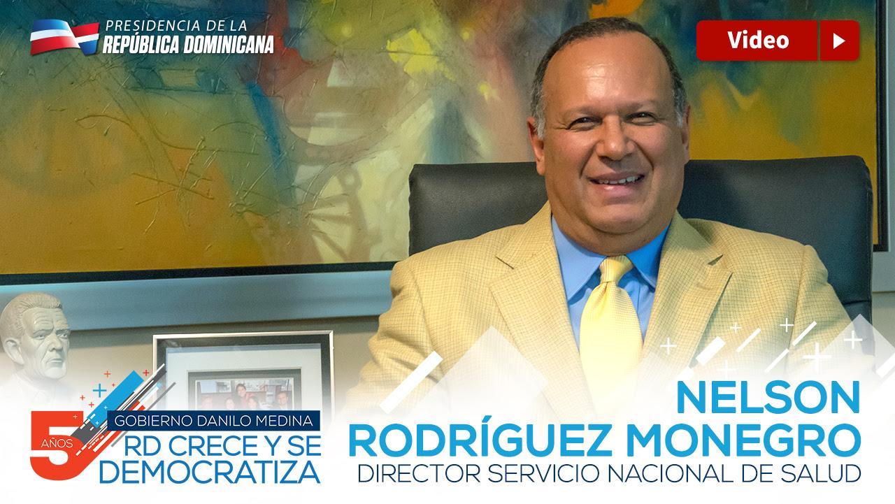 VIDEO: Nelson Rodríguez Monegro, director Servicio Nacional de Salud