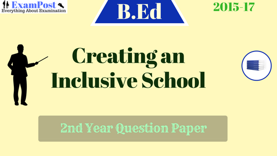 Creating-an-Inclusive-school-B.ed-2nd-year-Previous-Year-Question-Paper