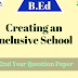 Creating an Inclusive School (B.Ed Previous Year Question Paper) in Hindi