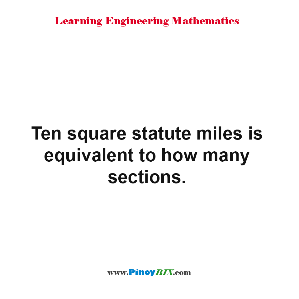 Ten square statute miles is equivalent to how many sections