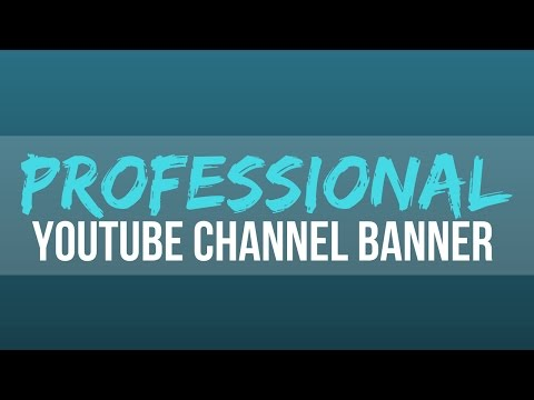 How To Make A Professional YouTube Banner For FREE Online! 2017
