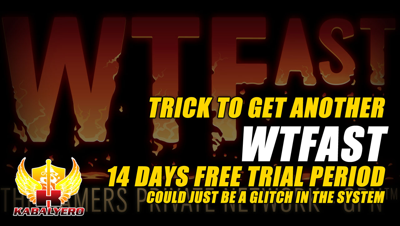 Simple Trick To Get You Another WTFast 14 Days Free Trial Period