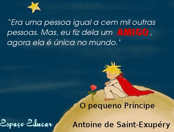 Frases Do Pequeno Principe: Cartão Para O Dia Do Amigo E Da Amizade... O Pequeno