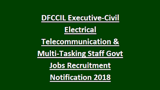 DFCCIL Executive-Civil Electrical Telecommunication & Multi-Tasking Staff Govt Jobs 1572 Vacancies Recruitment Notification 2018