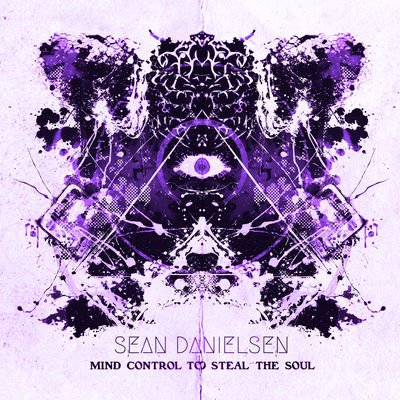 Sean Danielsen - Mind Control to Steal the Soul (EP) - Album Download, Itunes Cover, Official Cover, Album CD Cover Art, Tracklist