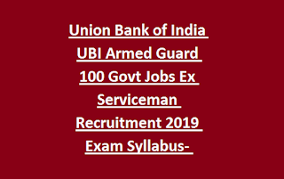 Union Bank of India UBI Armed Guard 100 Govt Jobs Ex Serviceman Recruitment 2019 Exam Syllabus- Physical Tests