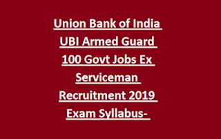 Union Bank of India UBI Armed Guard 100 Govt Jobs Ex Serviceman Recruitment 2019 Exam Syllabus- Physical Tests