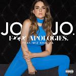 JoJo - F*ck Apologies. (feat. Wiz Khalifa) - Single Cover