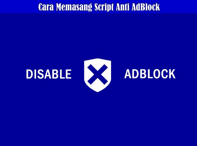 Cara Mudah Memasang Anti Ad-Block Responsive Di Blogger