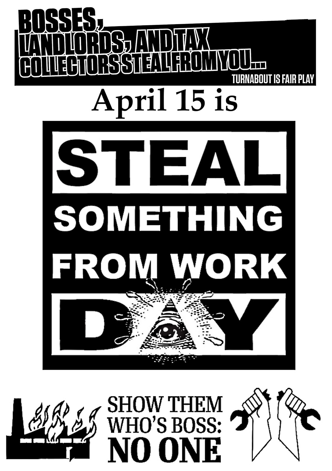 Corporation is Exploitation: APRIL 15 IS STEAL SOMETHING FROM WORK DAY!