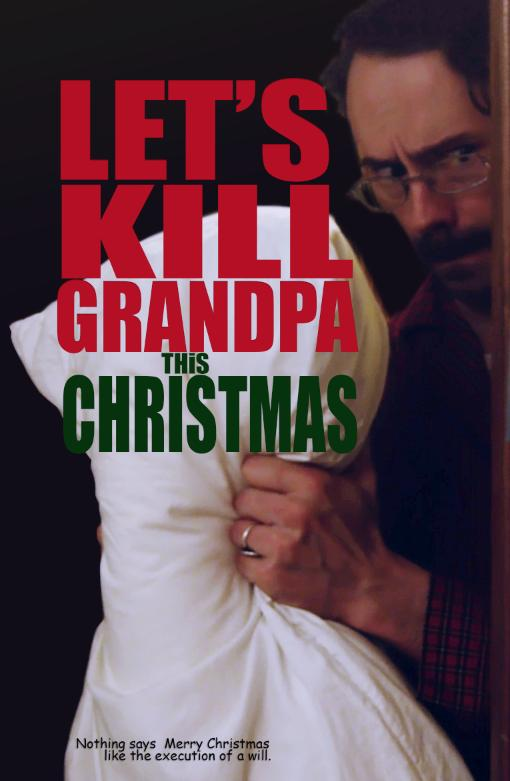 Let's Kill Grandpa