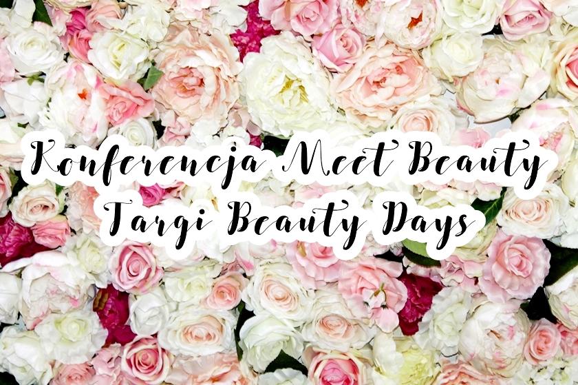 Konferencja Meet Beauty 2017 | Targi Beauty Days | fotorelacja