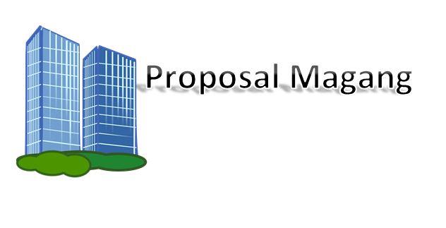 Contoh Proposal Magang di Kantor dan Pabrik