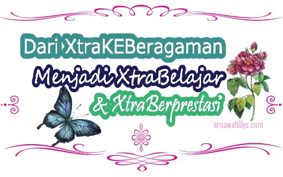 Dari XtraKEBeragaman menjadi XtraBelajar dan XtraBerprestasi