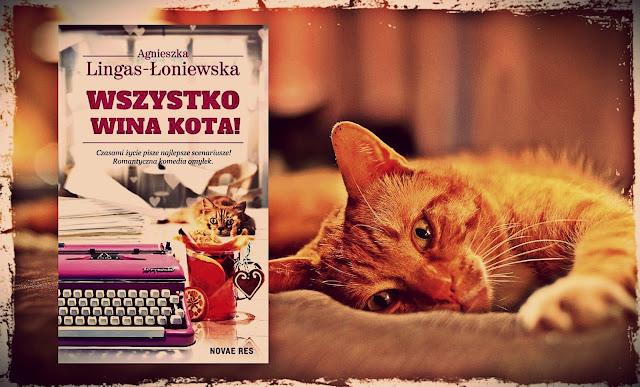 """""""Wszystko wina kota!"""" Agnieszka Lingas-Łoniewska [PRZEDPREMIEROWO]"""