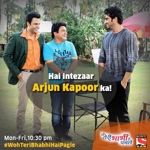 Arjun Kapoor in Woh teri bhahi hai pagle on sabtv