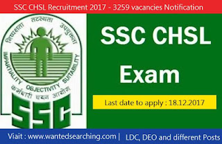 SSC CHSL Recruitment 2017 - 3259 vacancies Notification for LDC, DEO and different Posts