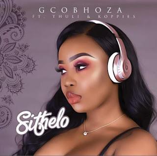 Dj Sithelo Feat. Koppies & Thuli – Gcobhoza