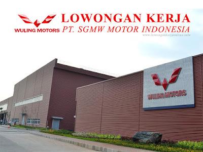 Lowongan Kerja PT SGMW Motor Indonesia Wuling