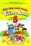 Bài tập cuối tuần tiếng anh lớp 5 tập 1, tập 2 - Nguyễn Song Hùng