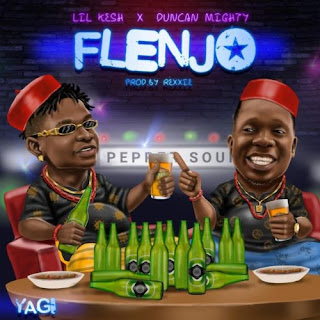 Lil Kesh ft. Duncan Mighty - Flenjor