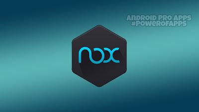 افضل محاكى لتشغيل العاب وتطبيقات الاندرويد على الكمبيوتر او الحاسب الشخصى NoxPlayer