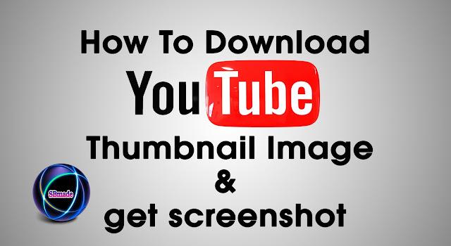 Download Youtube Thumbnail Image & get screenshot