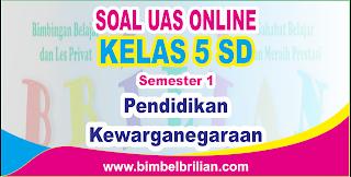 Soal UAS PKN Online Kelas 1 SD Semester 1 ( Ganjil ) - Langsung Ada Nilainya