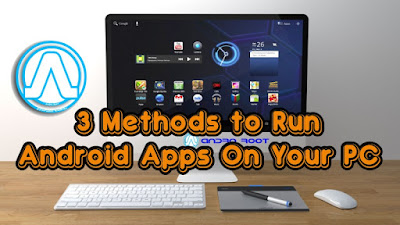 3 Methods to Run Android Apps On Your PC Andro Root